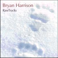 Bryan Harrison - Raw Tracks