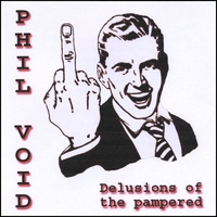 Phil Void - Delusions of the pampered