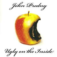 John Predny - Ugly On The Inside