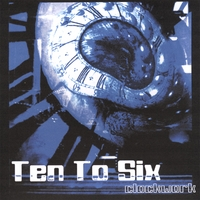Ten to Six - Clockwork